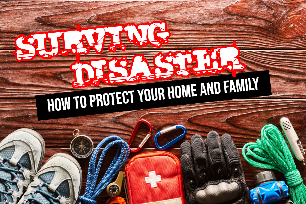 Protect Your Home And Family From Disaster
