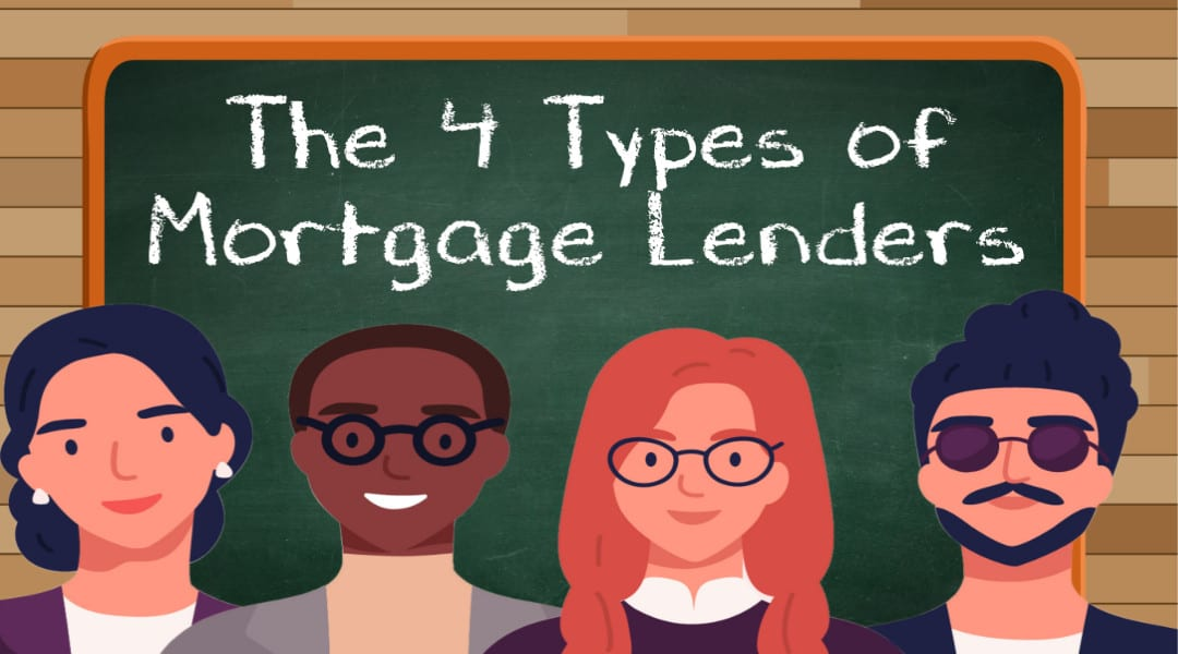 What are the Four Types of Mortgage Lenders