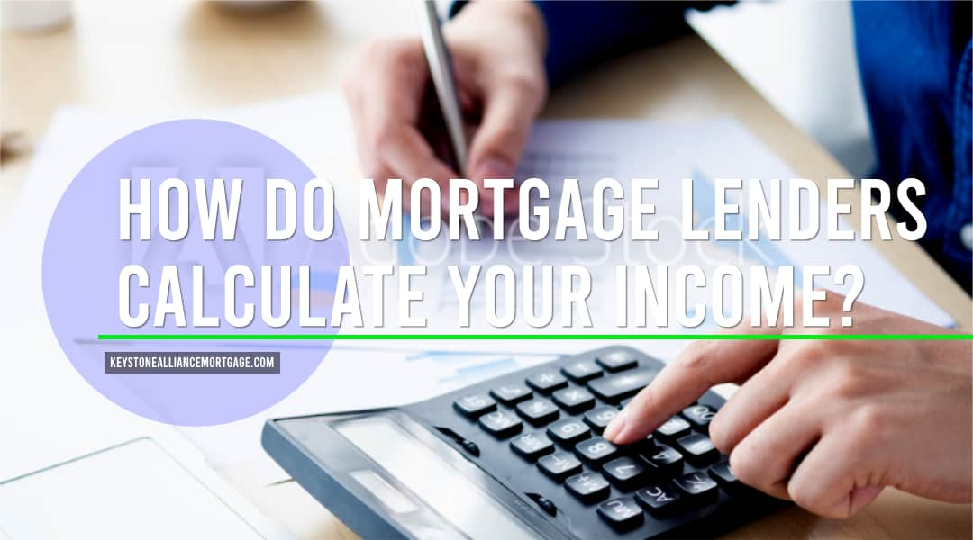 How Mortgage Lenders Calculate Income?