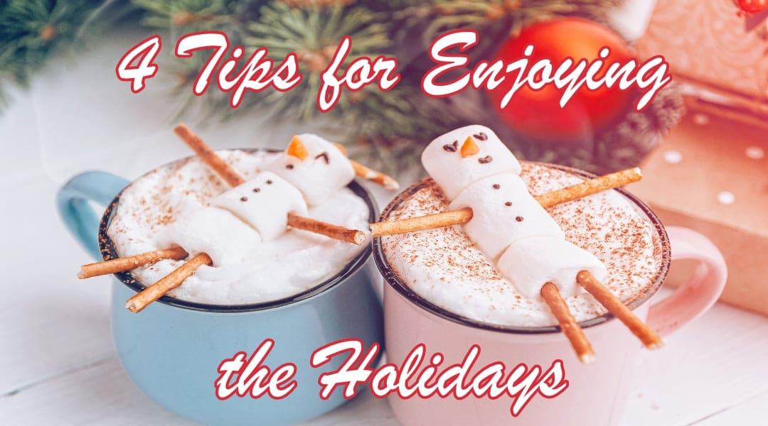 four tips for enjoying the holidays