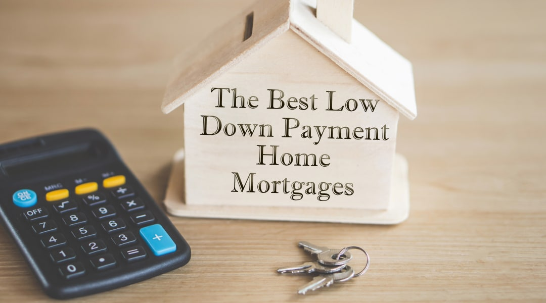 The Best Low Down Payment Home Mortgages
