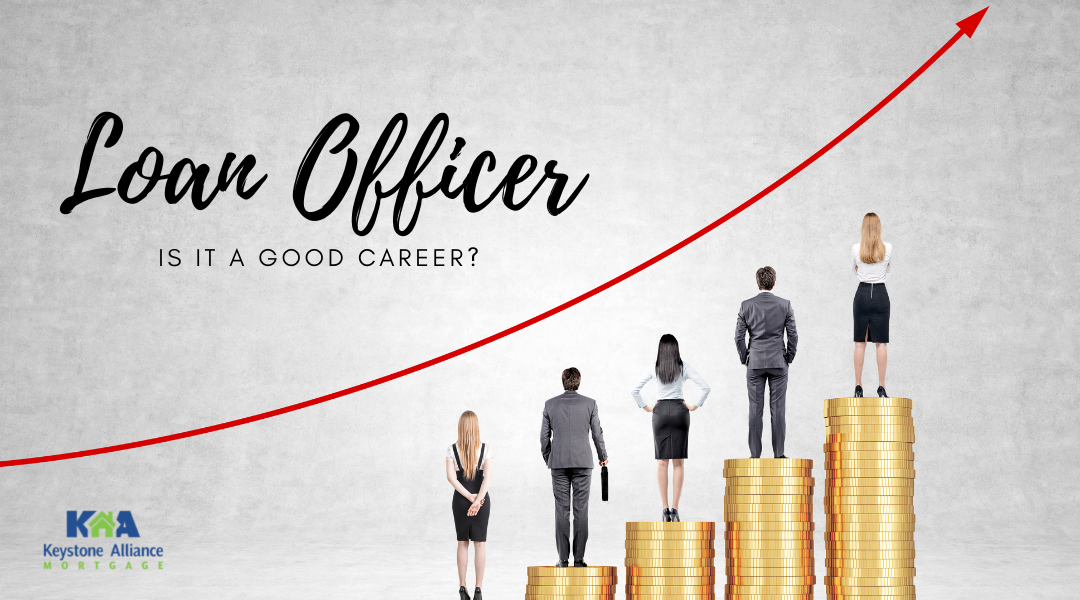 Is Being a Loan Officer a Good Career?