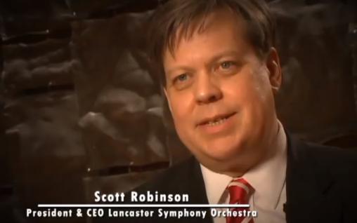 Scott Robinson President & CEO Lancaster Symphony Orchestra