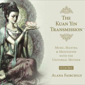 The Kuan Yin Transmission by Alana Fairchild