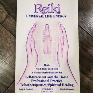 Reiki Universal Life Energy by Bodo J. Baginski and Shalila Sharamon