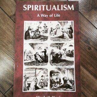 Spiritualism - A Way of Life by Elizabeth Harris