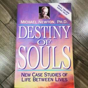 Destiny of Souls by Michael Newton Ph.D. (Used)