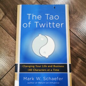 The Tao of Twitter by Mark W Schaefer (Used)
