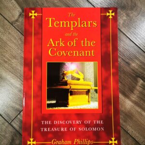 The Templars and the Ark of the Covenant by Graham Phillips