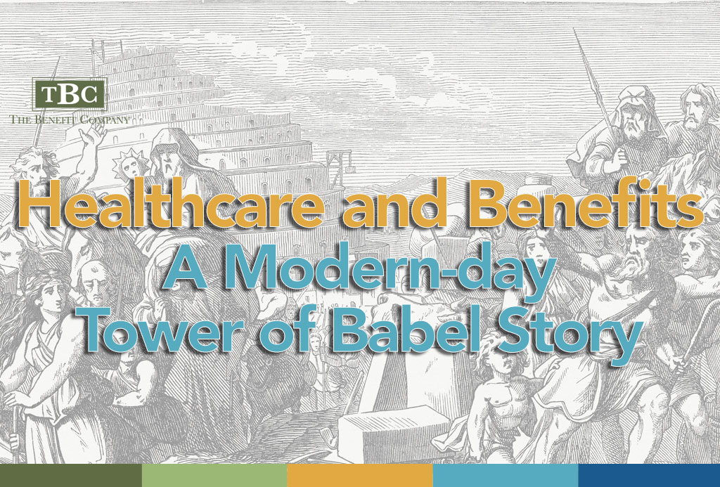 Healthcare and Benefits - A Modern-day Tower of Babel Story