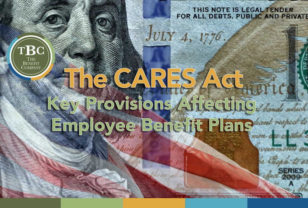 Key provisions of the CARES Act for employee benefits