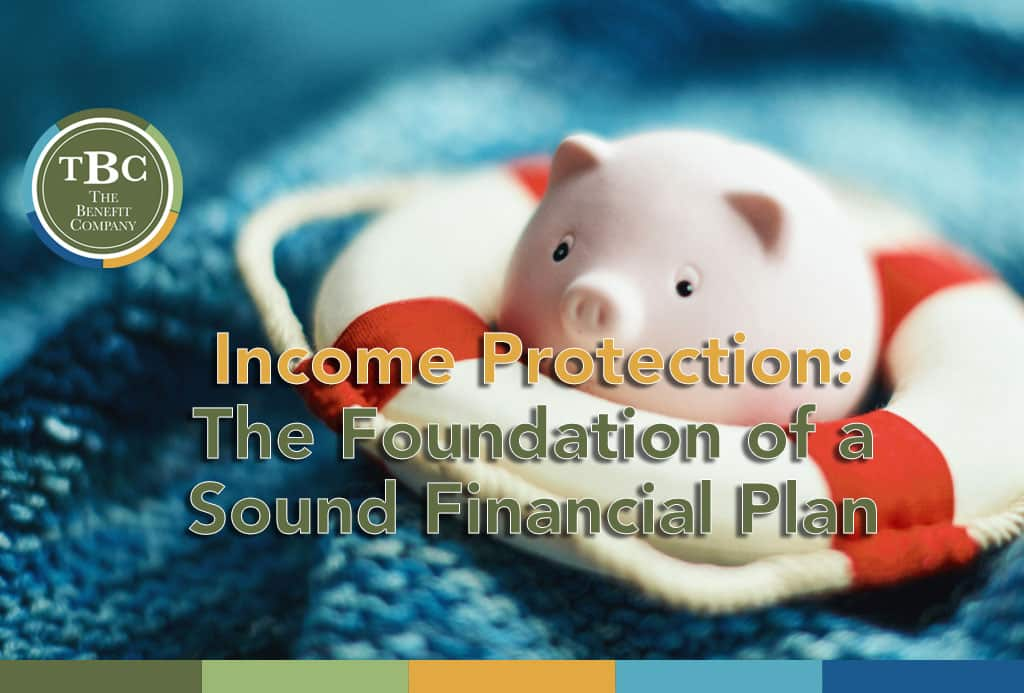 Income Protection The Foundation of a Sound Financial Plan