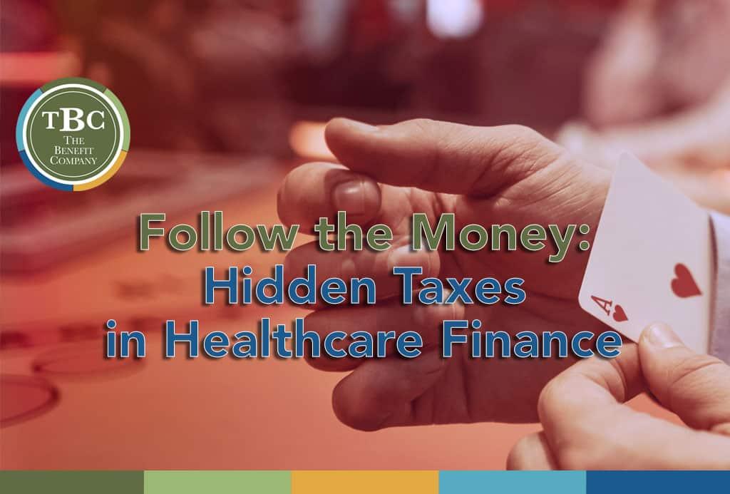 Hidden Taxes in Healthcare Finance