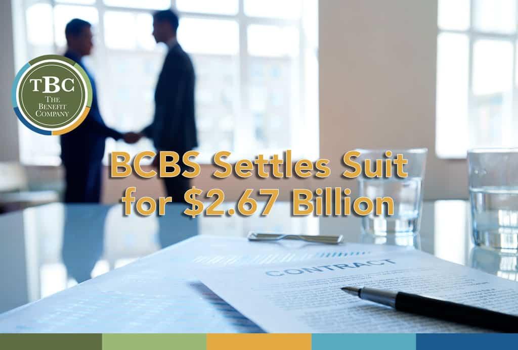BlueCross BlueShield Settles Suit for $2.67 Billion
