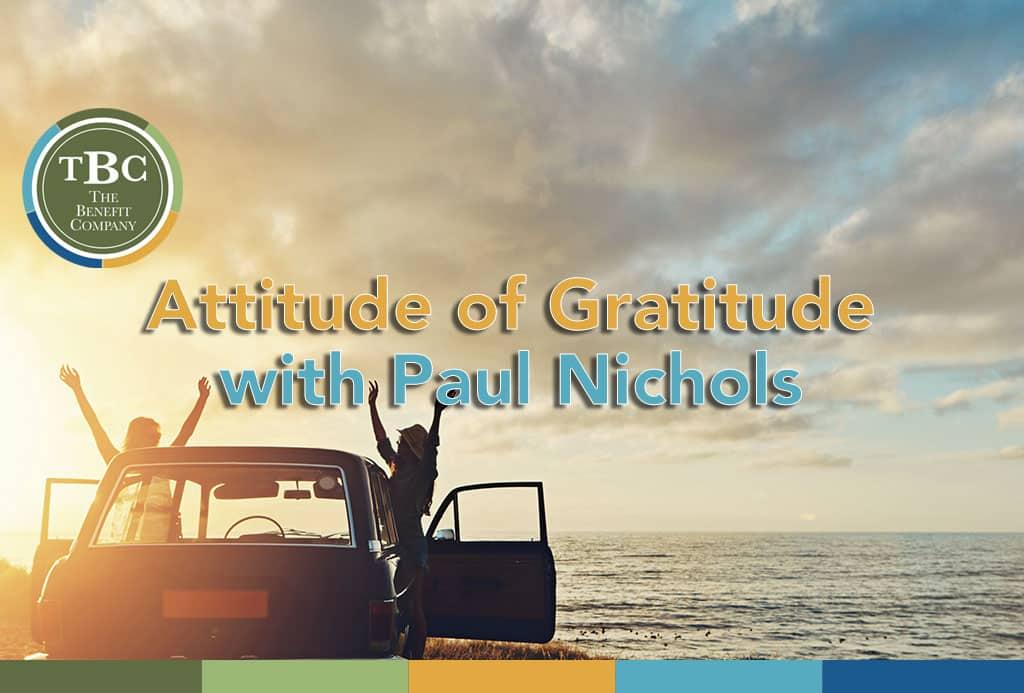 Attitude of Gratitude with Paul Nichols