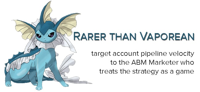 Pokemon and a story of ABM revenue velocity