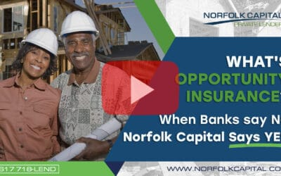 What's Opportunity Insurance? When Banks say No Norfolk Capital Says Yes