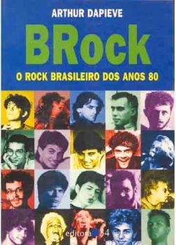 """Livro: """"BRock – O rock brasileiro dos anos 80"""""""