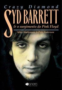 """Livro: """"Crazy Diamond, Syd Barrett e o Surgimento do Pink Floyd"""""""