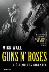 """Livro: """"Guns N' Roses, O Último Dos Gigantes"""""""