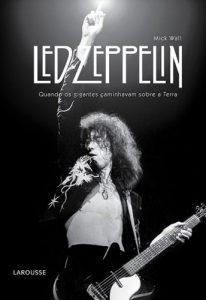 """Livro: """"Led Zeppelin, Quando os Gigantes Caminhavam sobre a Terra"""""""