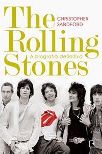 "Livro: ""The Rolling Stones, A Biografia Definitiva"""