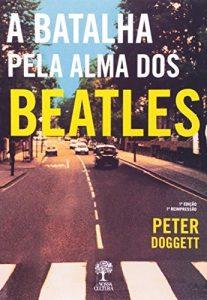 """Livro: """"A Batalha pela Alma dos Beatles"""""""