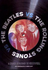"Livro: ""The Beatles vs. The Rolling Stones, A Grande Rivalidade do Rock' n' Roll"""