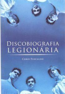 """Livro: """"Discobiografia Legionária"""""""