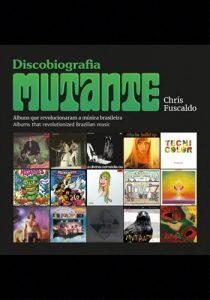 """Livro: """"Discobiografia Mutante: Álbuns que Revolucionaram a Música Brasileira."""""""