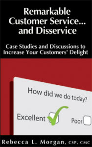 Remarkable Customer Service … and Disservice: Case Studies and Discussions to Increase Your Customers' Delight