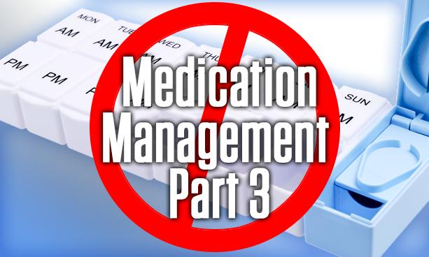 Medication Management – Part 3