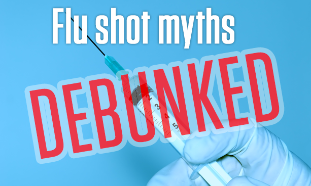 Flu Shot Myths Debunked!