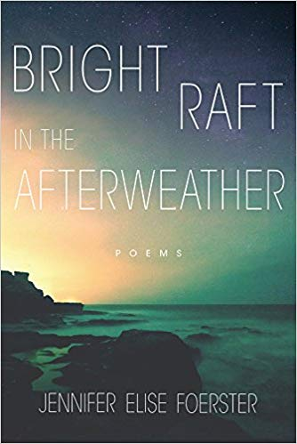 <i>Bright Raft in the Afterweather: Poems</i>