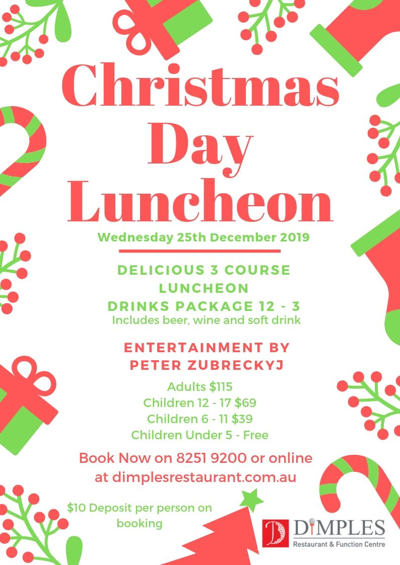 Christmas Day Luncheon.  All bookings require a $10 deposit.