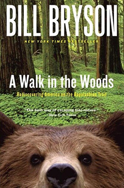 A Walk in the Woods- Rediscovering America on the Appalachian Trail, Bill Bryson
