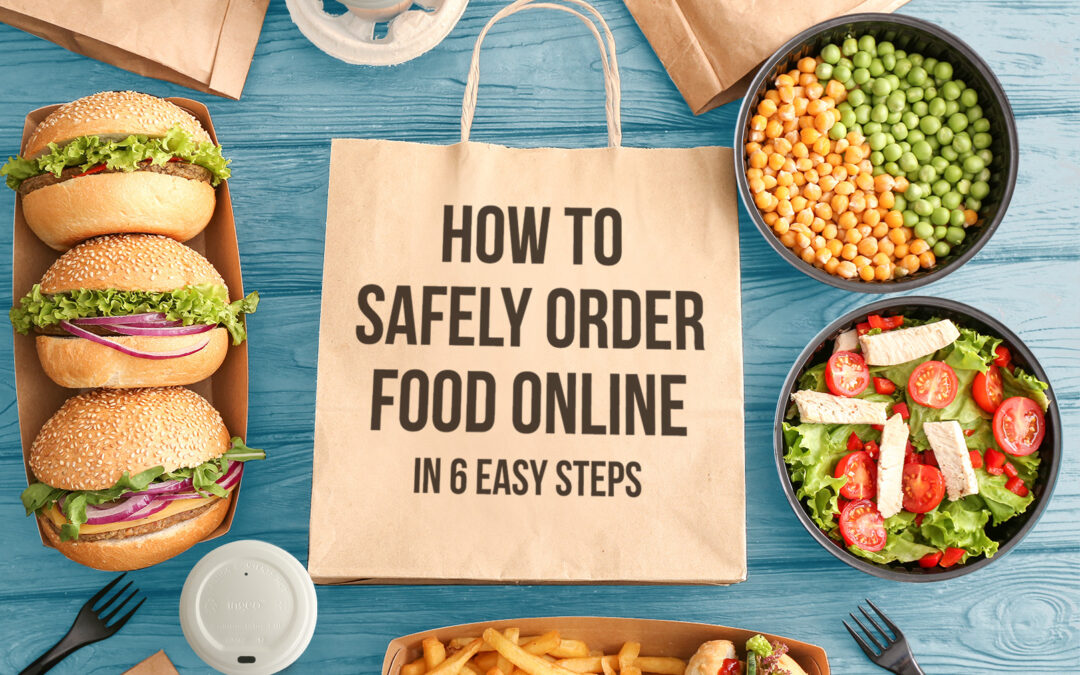 6 Easy Steps for Safely Ordering Takeout During COVID-19