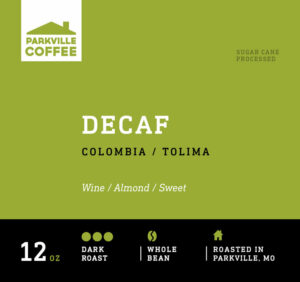 Try Parkville Coffee House Decaf Blend