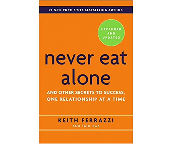 Nicholas Ayala Recommended Book: Never Eat Alone by Keith Ferrazzi