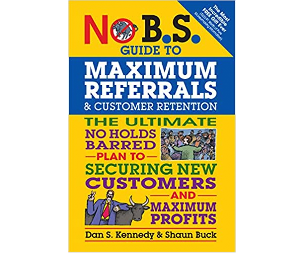 Nicholas Ayala Recommended Book: No B.S. Guide to Maximum Referrals and Customer Retention by Dan S. Kennedy