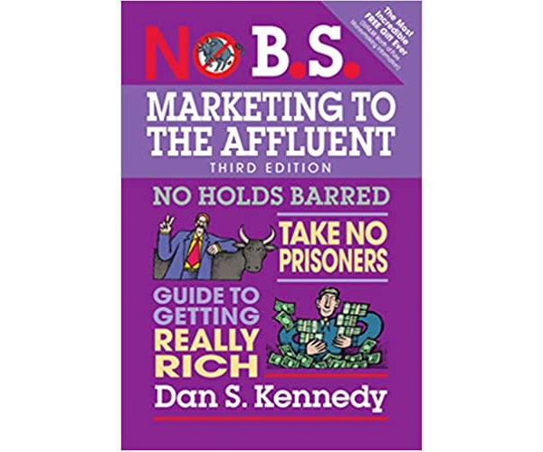 Nicholas Ayala Recommended Book: No B.S. Marketing to the Affluent by Dan S. Kennedy