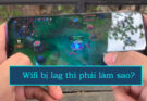 wifi-bi-lag-phai-lam-sao