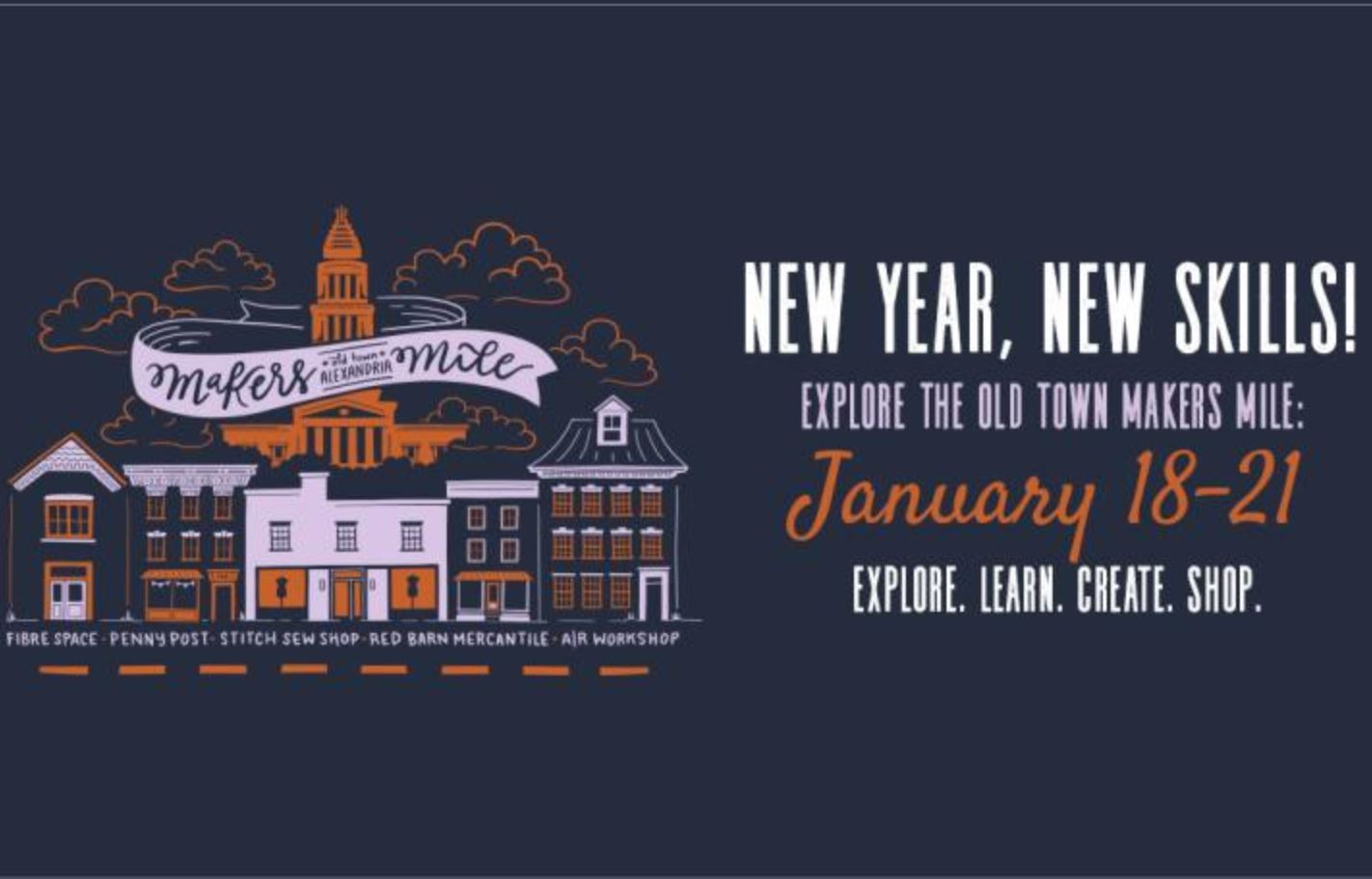 Explore, Create, and Shop Along Old Town Alexandria, Virginia's Makers Mile! From January 18th through 21st and pick up a new skill for the new year