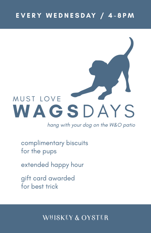 Every Wednesday ('WagsDay'), Whiskey & Oyster in the Carlyle neighborhood of Alexandria, Virginia is hosting a dog-friendly happy hour on their front patio.