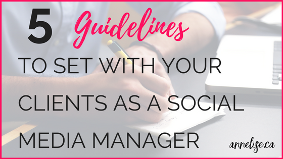 5 guidelines to set with your clients as a social media manager