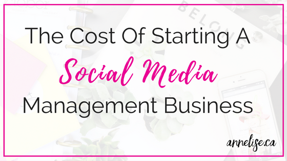 the cost of starting a social media management business