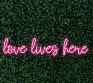 Love Lives Here Neon Sign