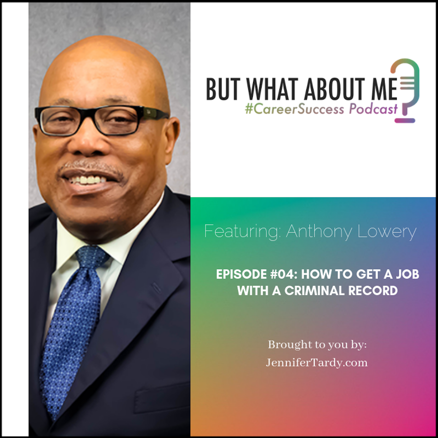 Episode 04: How to Get A Job With A Criminal Record
