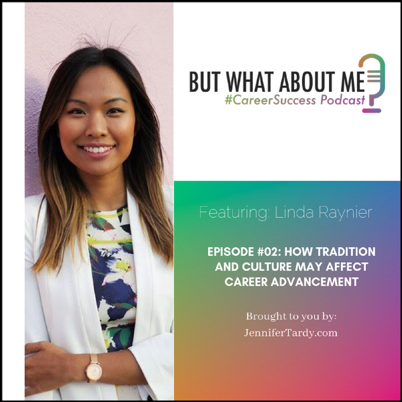 Episode 02: How Tradition and Culture May Affect Career Advancement