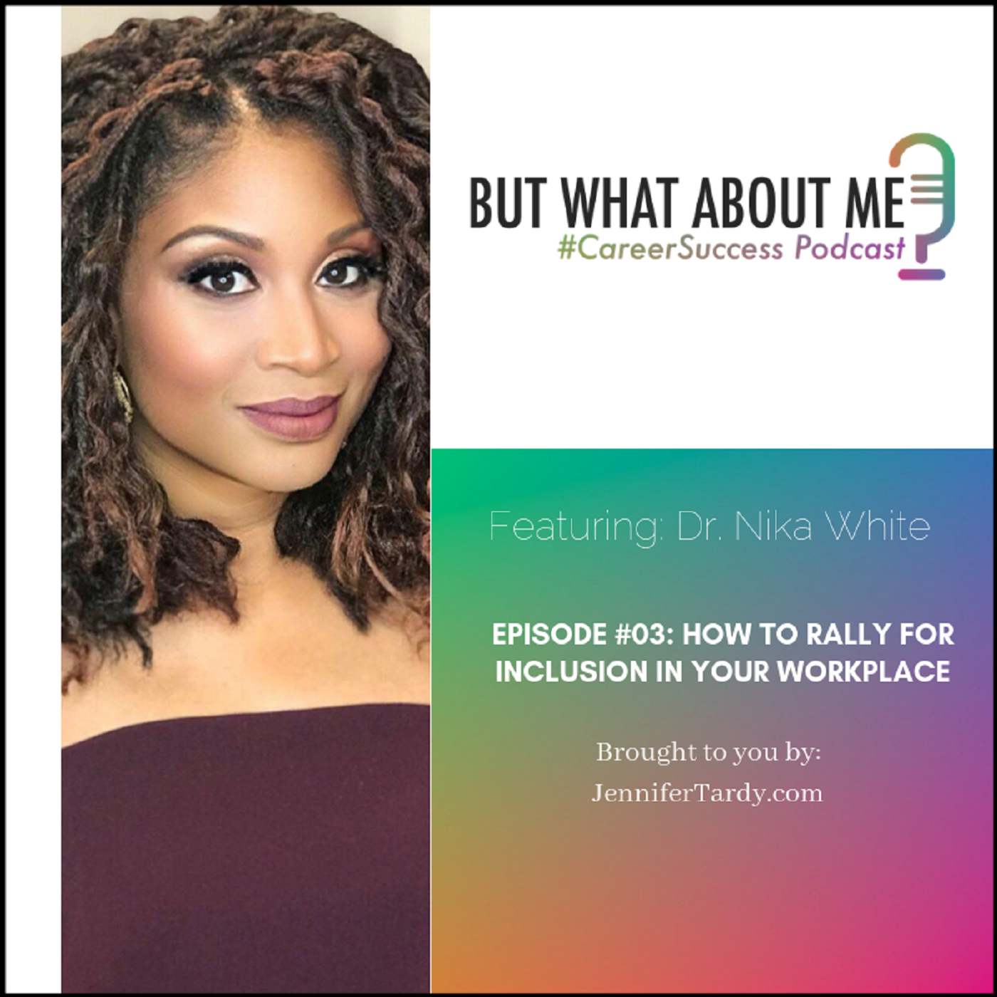 Episode 03: How to Rally for Inclusion in Your Workplace